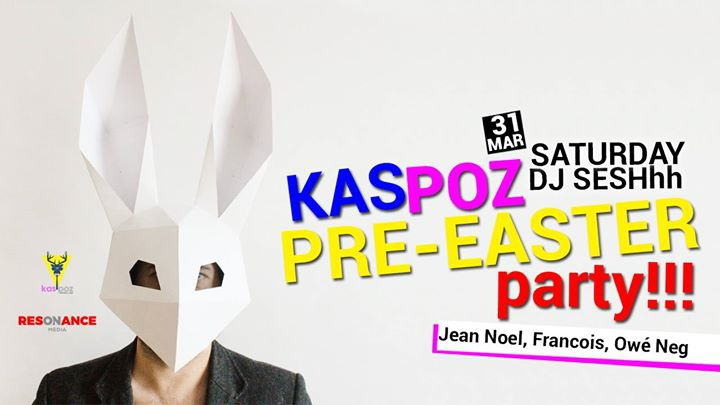 Pre-Easter Party // Kas Poz // DJ Sesshhh