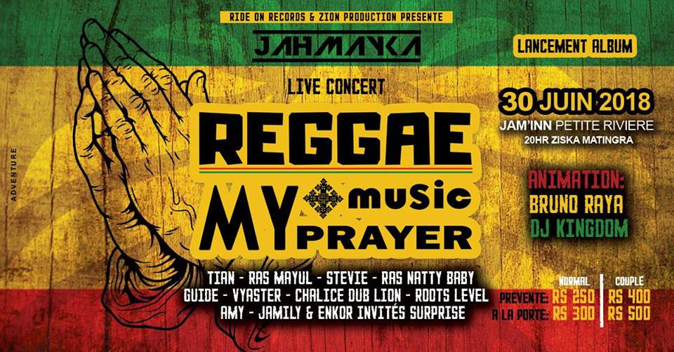 Reggae Music My Prayer - Jahmayka Live Concert Le 30 juin 2018