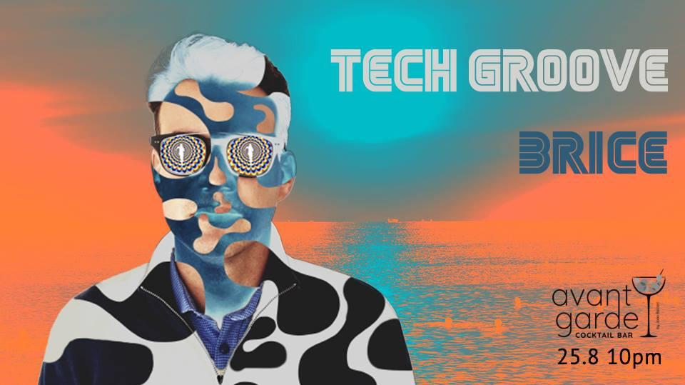 Tech Groove presents Brice at Avant Garde Cocktail Bar
