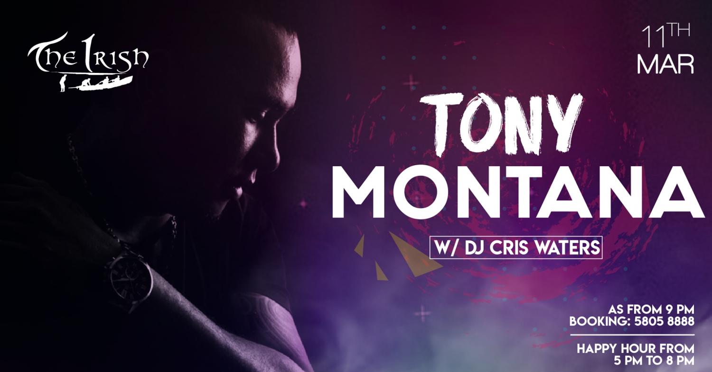 Tony Montana / 11th March / The Irish