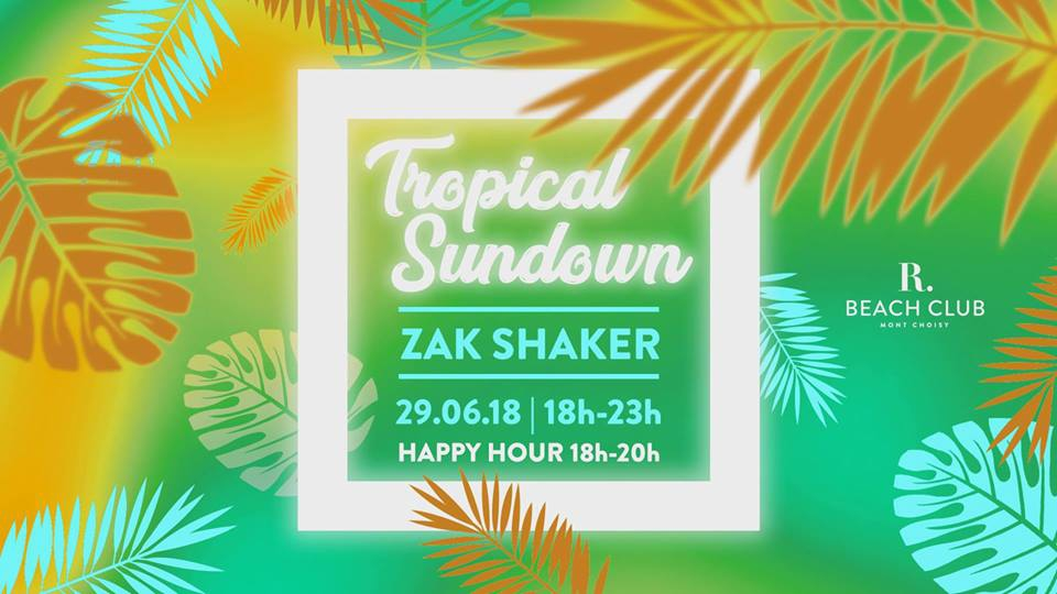 Tropical Sundown - Zak Shaker at R Beach Club