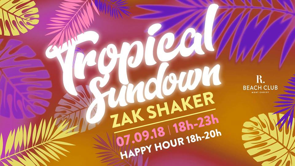 Tropical Sundowner - Zak Shaker at R Beach Club