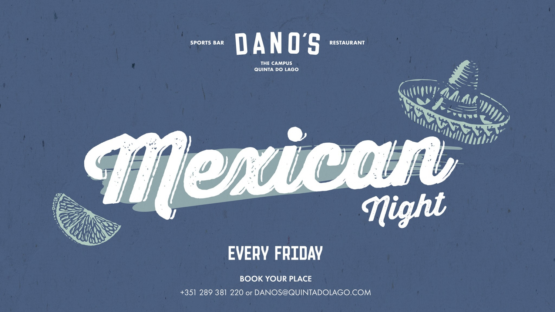 Mexican Nights at Dano's, Quinta do Lago