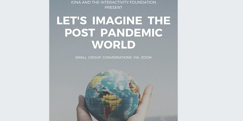 Let's Imagine The Post Pandemic World