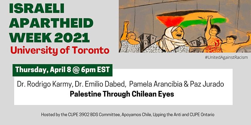 Palestine Through Chilean Eyes: Panel Event - Israeli Apartheid Week @ UofT