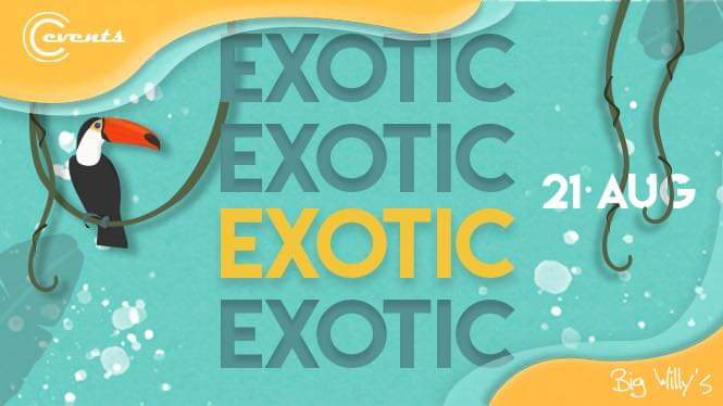 Exotic vol.1 at Big Willy's