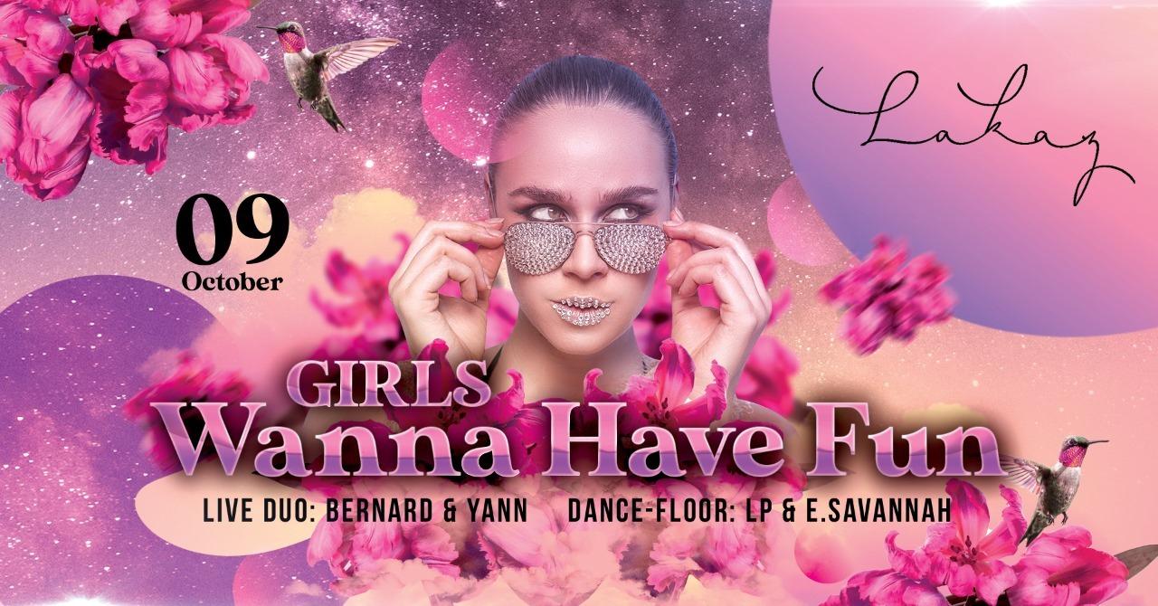 Girls Wanna Have Fun w/ Emmanuel Savannah & Dj LP