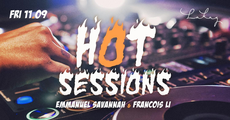 HOT SESSIONS W/ Emmanuel Savannah & François Li