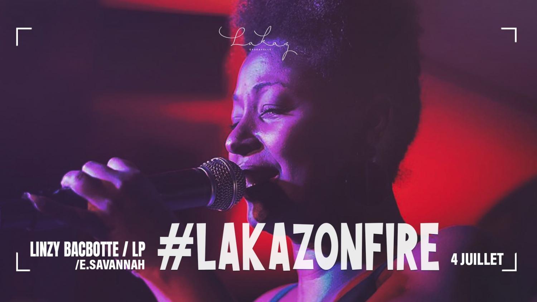 Lakaz on fire w/ Linzy Bacbotte x LP