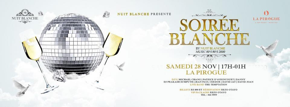 Launching Nuit Blanche Samedi 28 Novembre at La Pirogue