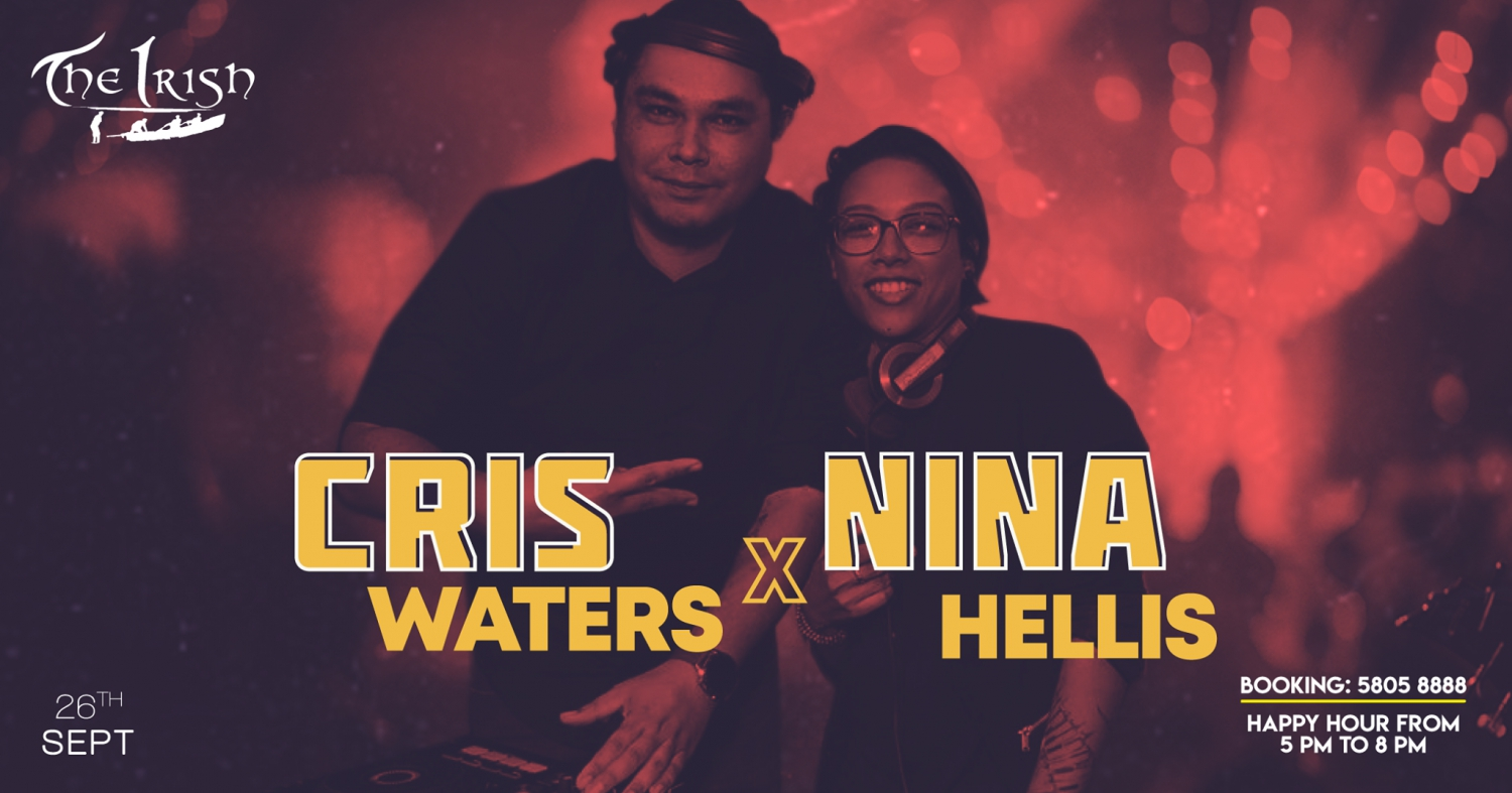 Nina Hellis X Cris Waters / 26th Sept / The Irish