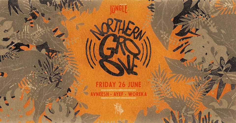 Northern Groove with The Babani Crew at The Jungle