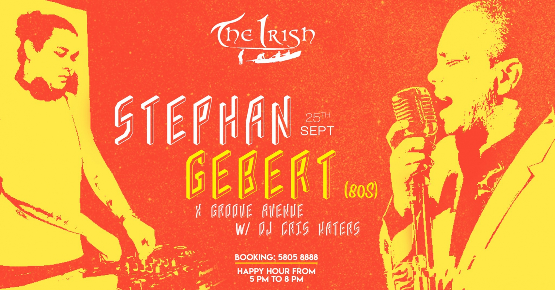 Stephan Gebert X Groove Avenue 25th Sept The Irish