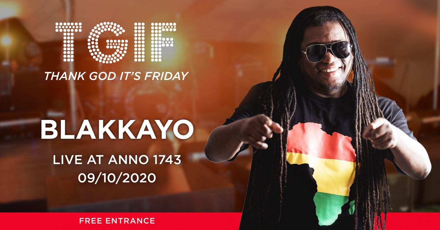 TGIF at Anno 1743 Blakkayo