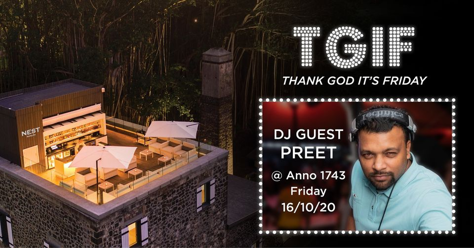 TGIF at Anno 1743 with DJ Preet
