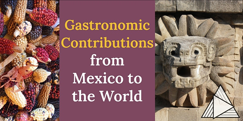 LIVE ONLINE TOUR: Gastronomic Contributions from Mexico to the World