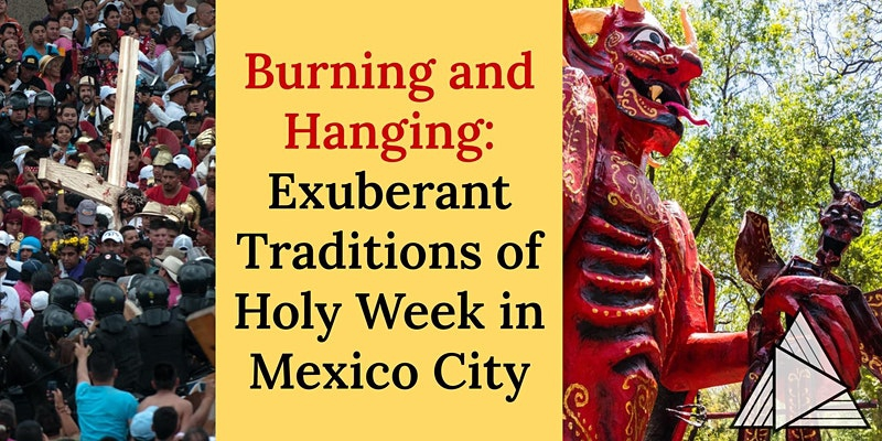 The Exuberant Traditions of Holy Week in Mexico City