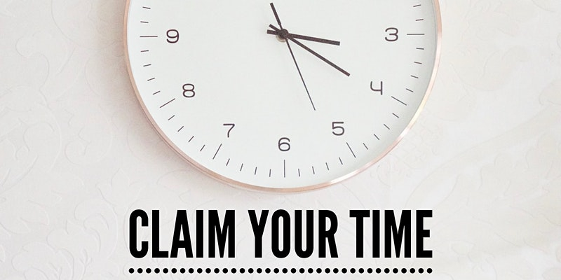 Claim your time back!