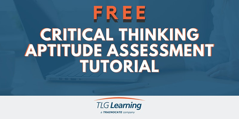 Critical Thinking Aptitude Assessment Tutorial