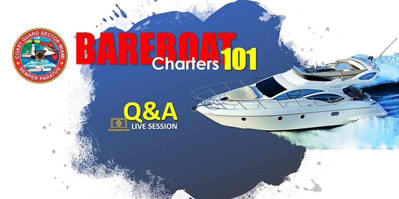US Coast Guard Sector Miami - Bareboat Charters 101 Q&A Live Session