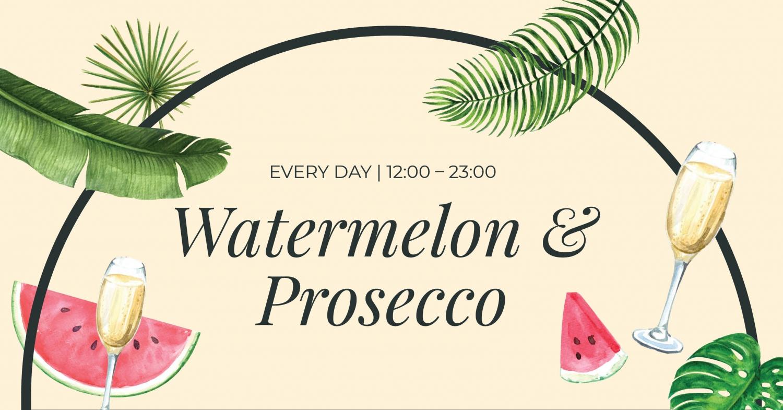 Watermelon & Prosecco