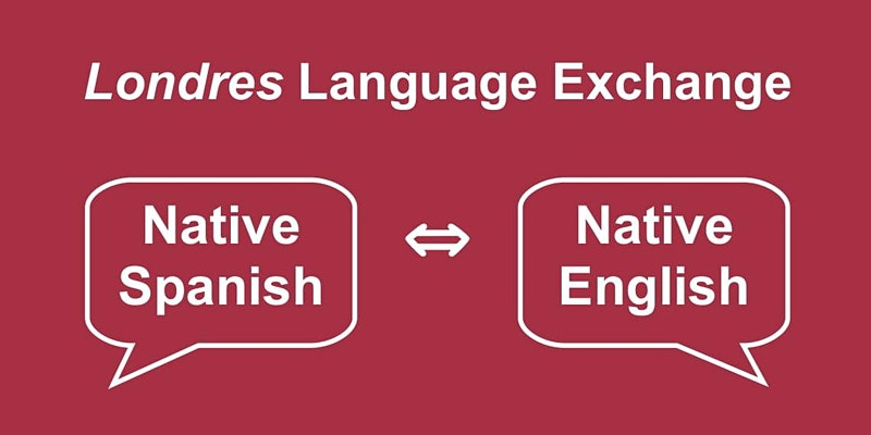 Londres Language Exchange INTERCAMBIO (Native English – Native Spanish)