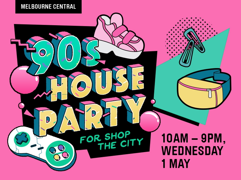 90s House Party at Melbourne Central for Shop The City