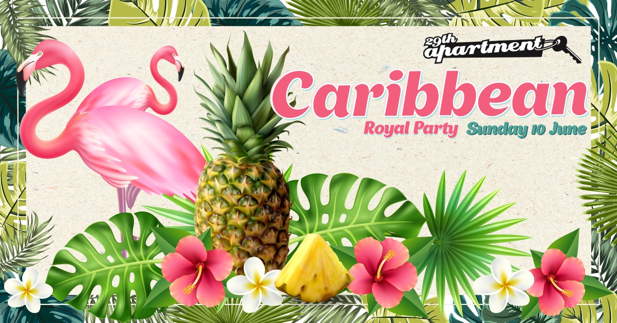 Caribbean Royal Party • Queens Birthday Eve