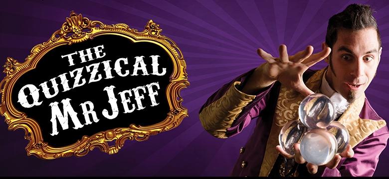 Circus & Magic- The Quizzical Mr Jeff