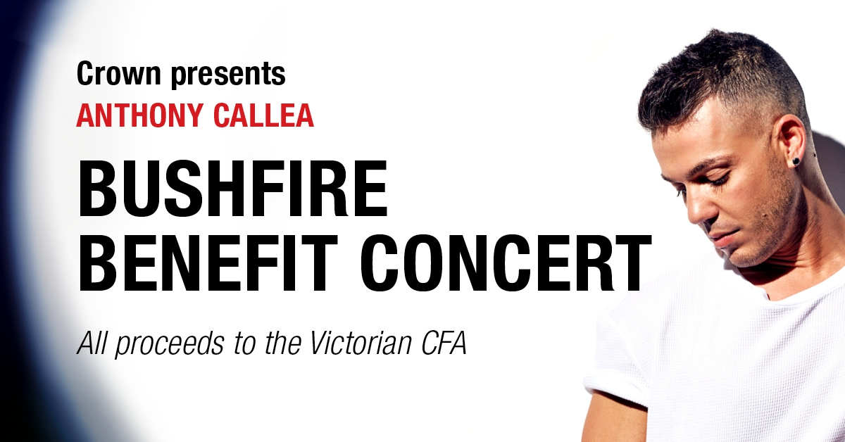 Crown Presents - Bushfire Benefit Concert Starring Anthony Callea