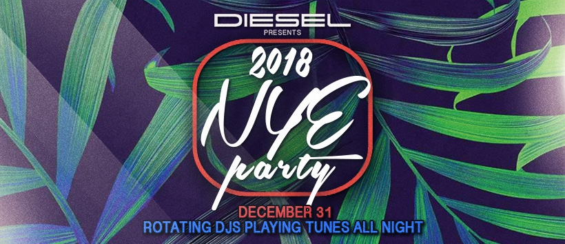 Diesel Bar presents 2018 NYE Party