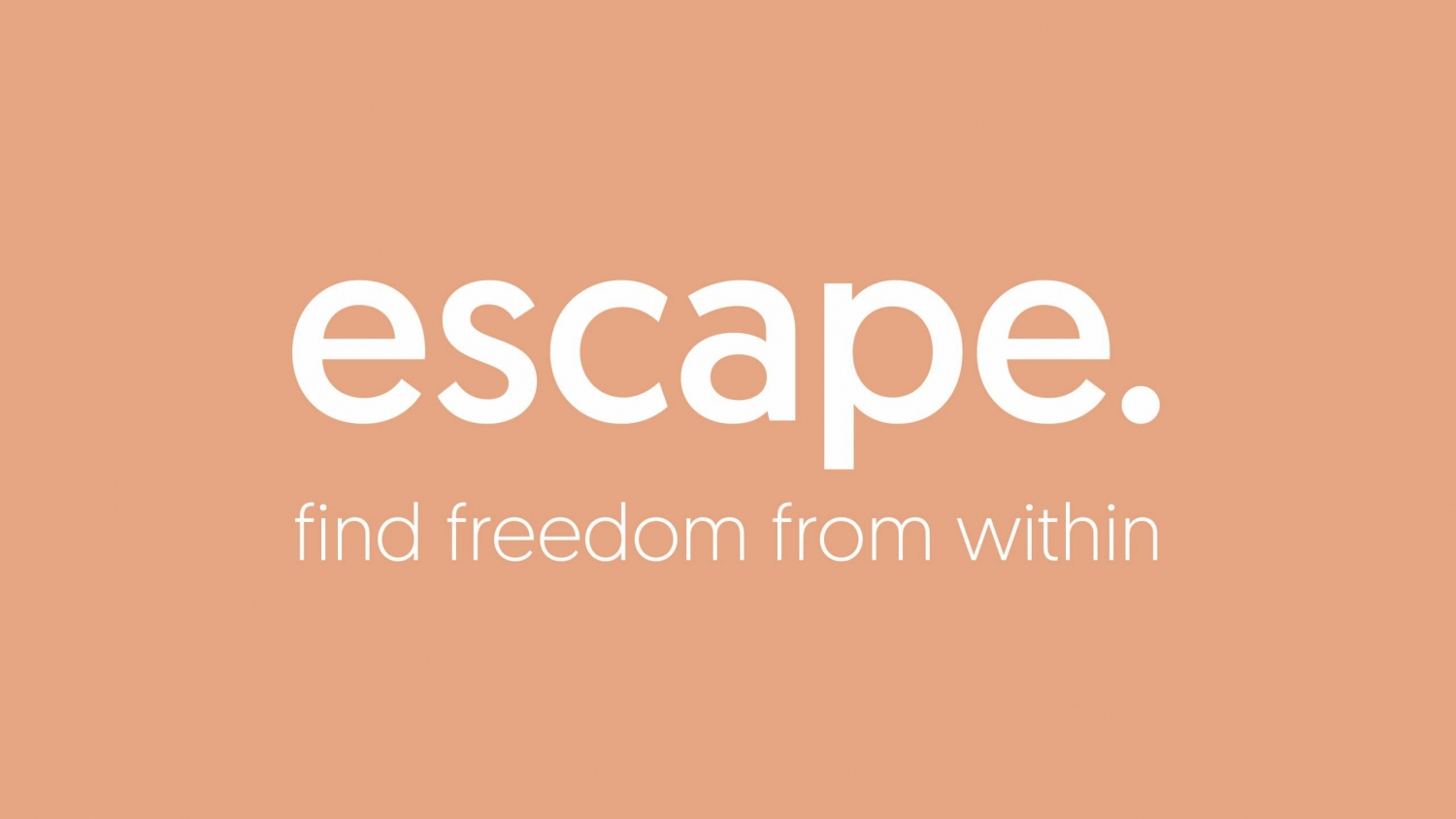 Escape – Find Freedom from Within