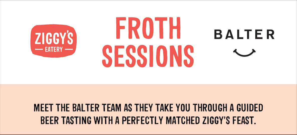 Froth Sessions Ziggy's X Balter Beer