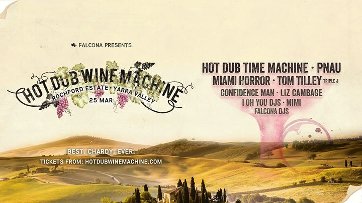 Hot Dub Wine Machine | Yarra Valley - Sat 25 Mar