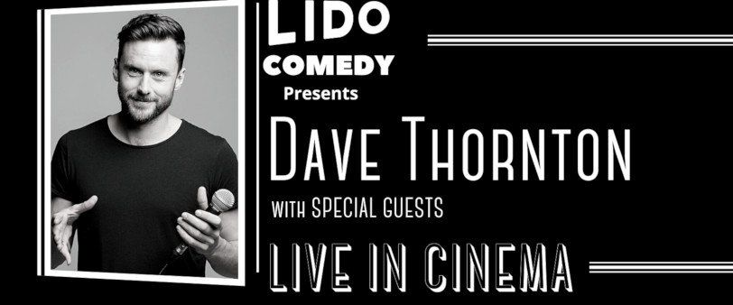 Lido Comedy presents Dave Thornton - Live in Cinema May 27th