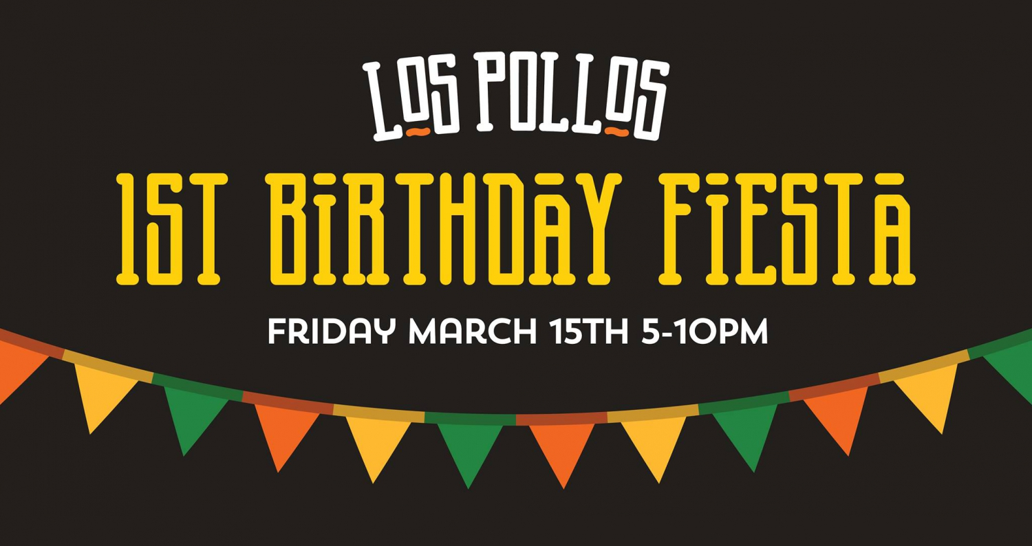 Los Pollos First Birthday Fiesta!