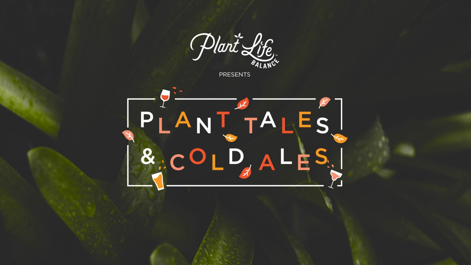 Plant Tales and Cold Ales