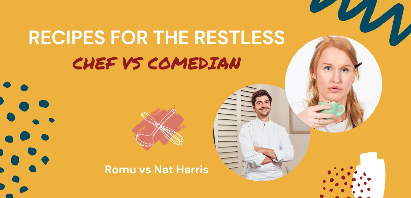 Recipes for the Restless with Romu and Nat Harris
