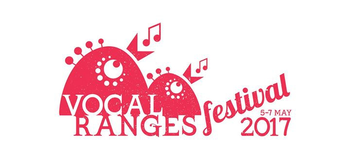 The 2017 Vocal Ranges Festival!