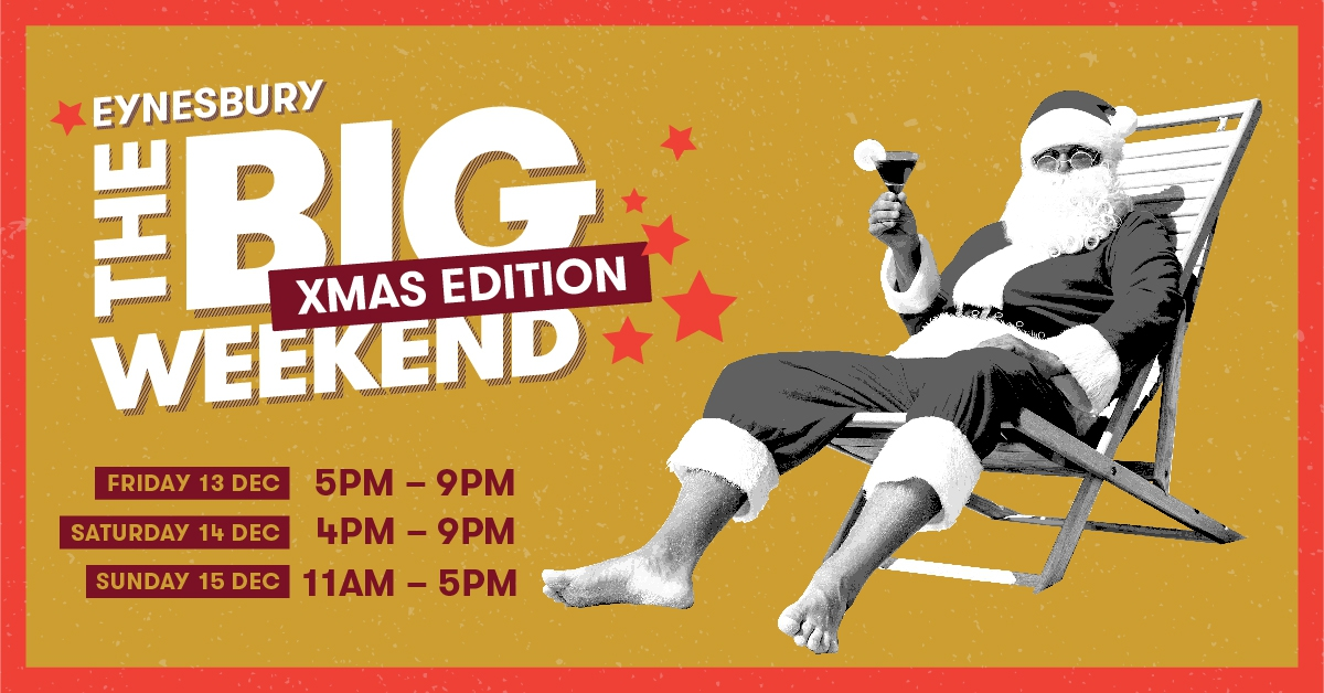 The Big Weekend 'Christmas Edition' at Eynesbury