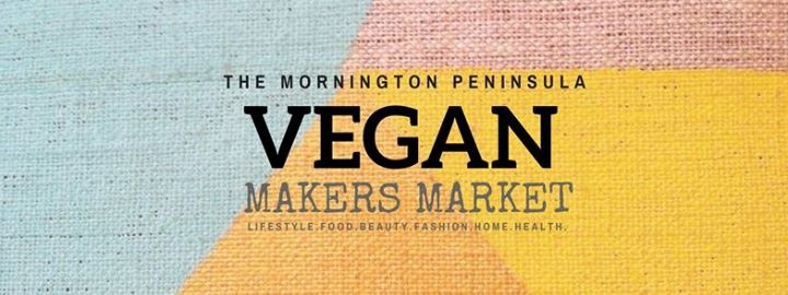 The Vegan Makers Market Mornington Peninsula