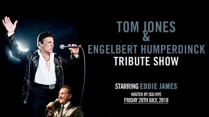 TOM JONES & ENGELBERT HUMPERDINCK TRIBUTE SHOW
