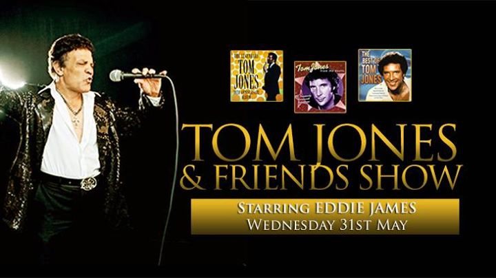 TOM JONES & Friends Show