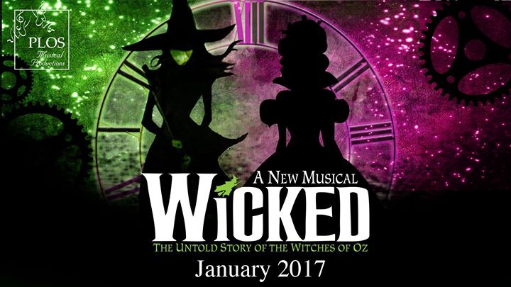 Wicked presented by PLOS Musical Productions