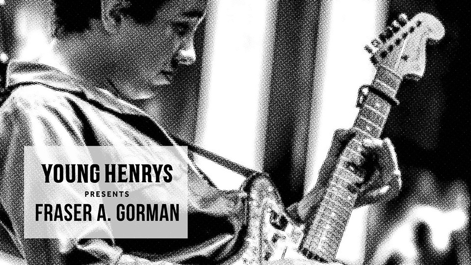 Young Henrys Presents Fraser A. Gorman