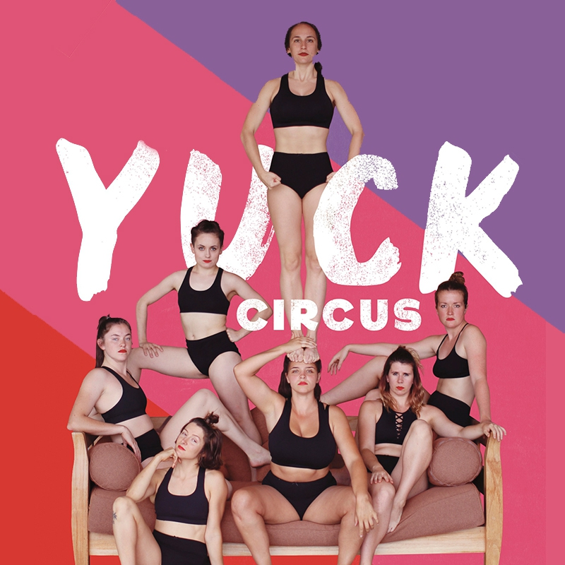 YUCK Circus   Melbourne Fringe