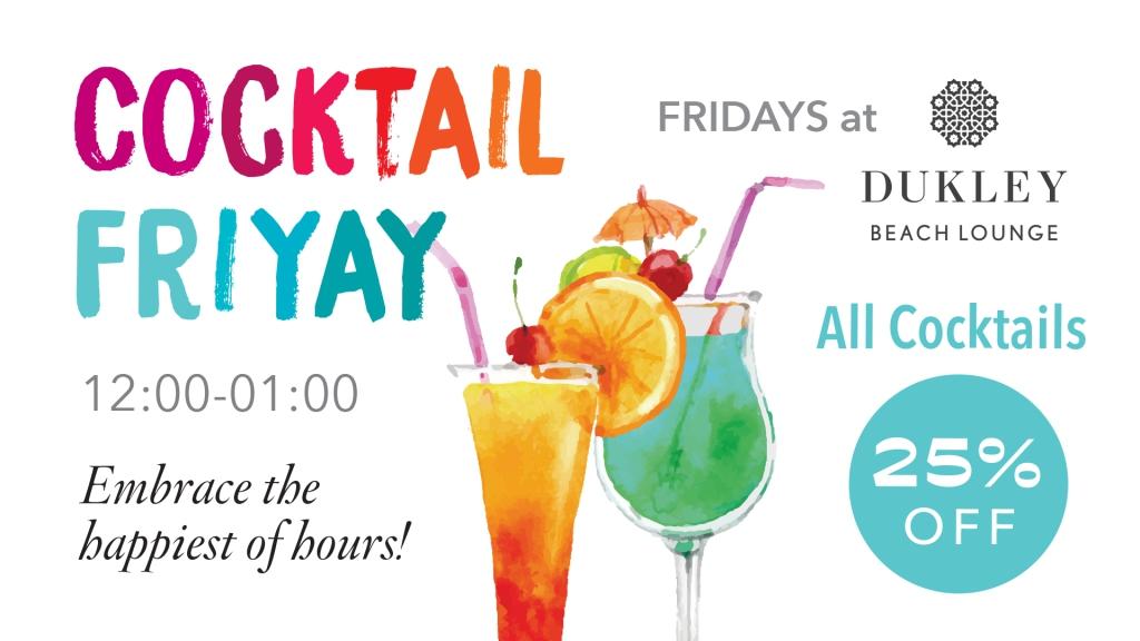 Cocktail Friyay at Dukley Beach Lounge