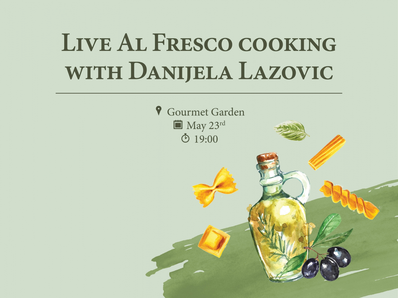 Live al Fresco Cooking with Danijela Lazovic