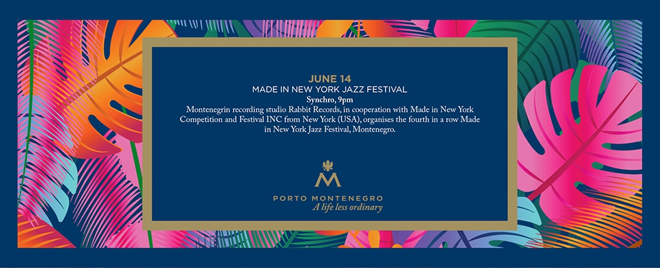 Made in New York / Jazz Festival Montenegro