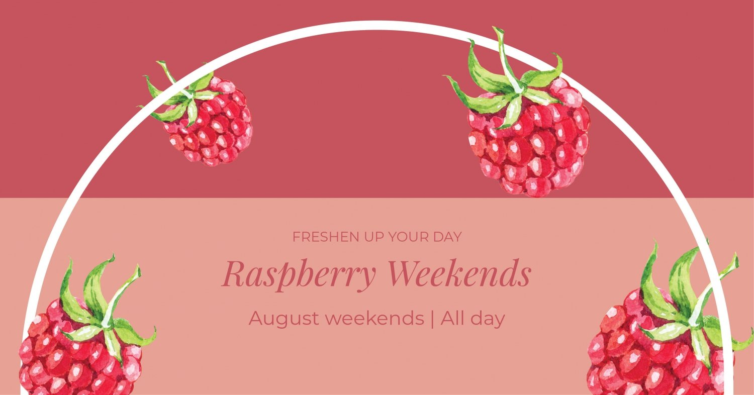 Raspberry Weekends